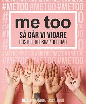Bokomslag till boken me too - så går vi vidare, röster, redskap och råd.  Utgiven: 2017-12 av Lava Förlag